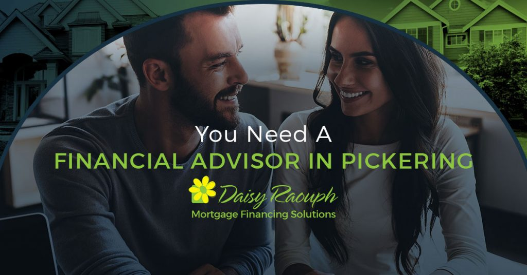 You Need a Financial Advisor in Pickering