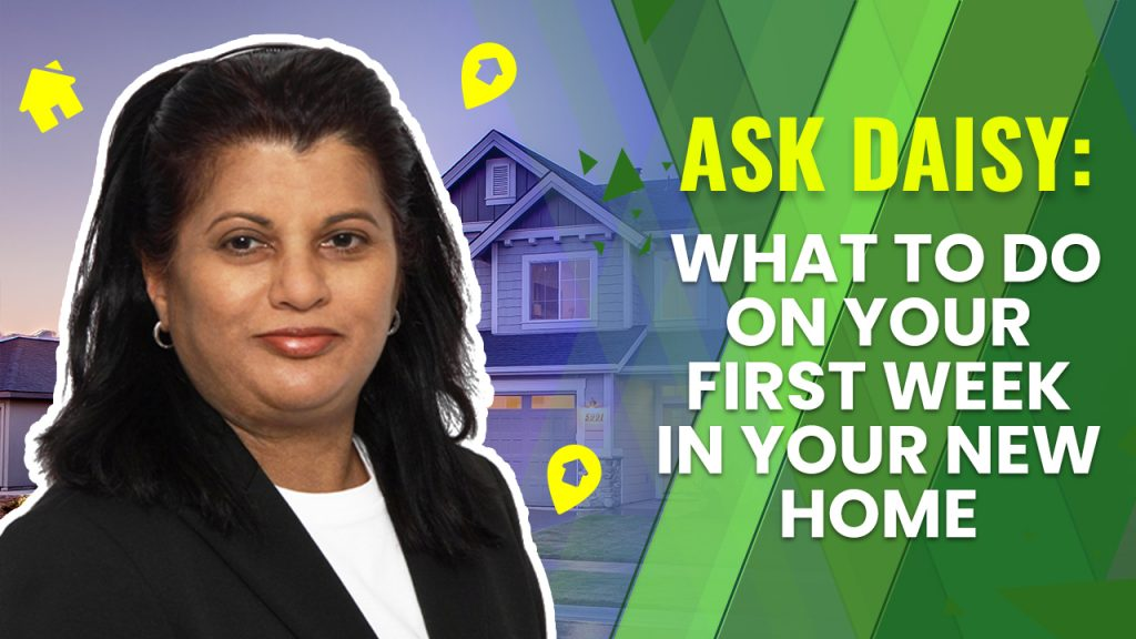 Ask Daisy: What to Do on Your First Week in Your New Home