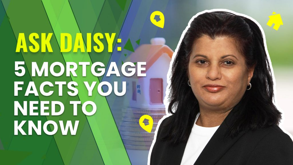 Ask Daisy: 5 Mortgage Facts You Need To Know